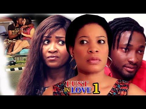 Lust In Love Season 1 - 2018 Latest Nigerian Nollywood Movie Full HD