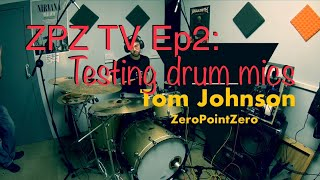 ZPZ TV Ep2: Testing Drum Mics