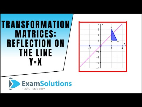 Transformation Matrices Reflection The Line Y X Examsolutions Maths Tutorials Youtube