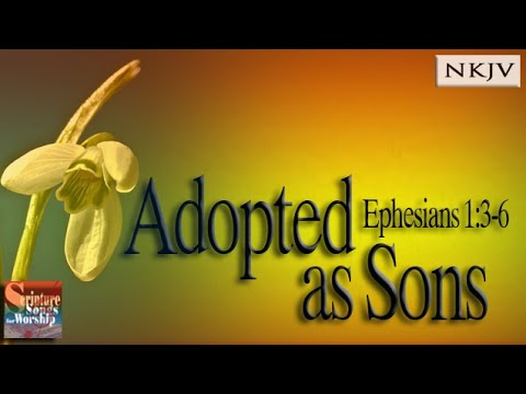 """Ephesians 1:3-6 Song """"Adopted As Sons"""" (Christian Scripture Praise Worship Song W/ Lyrics)"""