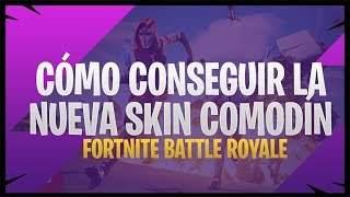 HOW TO GET THE NEW SKIN COMODIN - FORTNITE BATTLE ROYALE