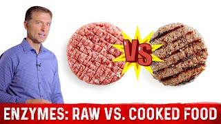 Raw vs Cooked Foods and Enzymes