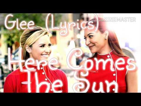 Glee - Here Comes The Sun (Lyrics)