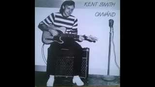 Kent Smith - Barn till Gud - 1984 - Det svänger om Kent!!
