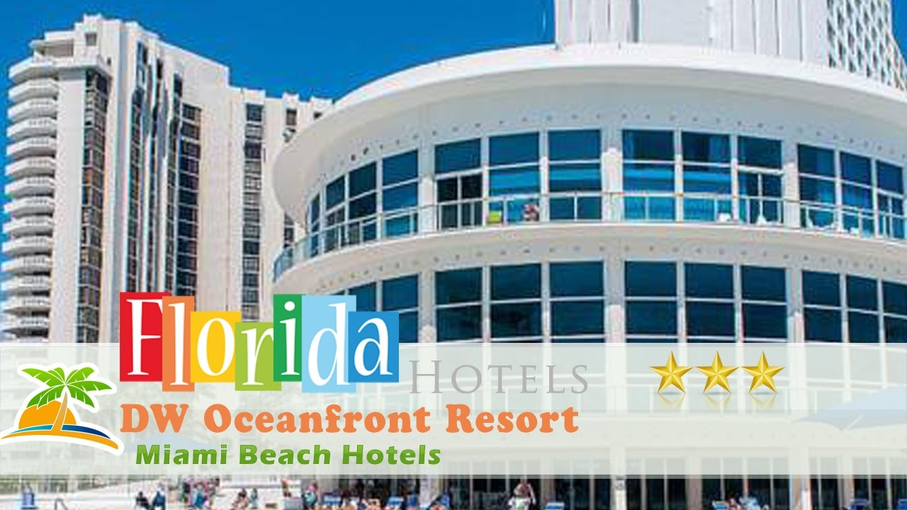 Dw Oceanfront Resort Miami Beach Hotels Florida