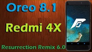 Stable Oreo 8.1 For Xiaomi Redmi 4X (Resurrection Remix v6.0) Official Update & Review
