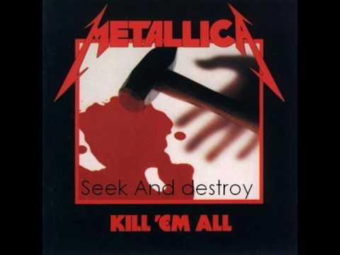 Metallica - Kill'em all - Seek And Destroy