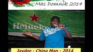 [NEW 2014] JAY DEE - CHINA MAN - DOMINICA CALYPSO 2014