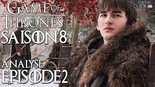 Game of Thrones Saison 8 Episode 2 : Avis Analyse & Théories
