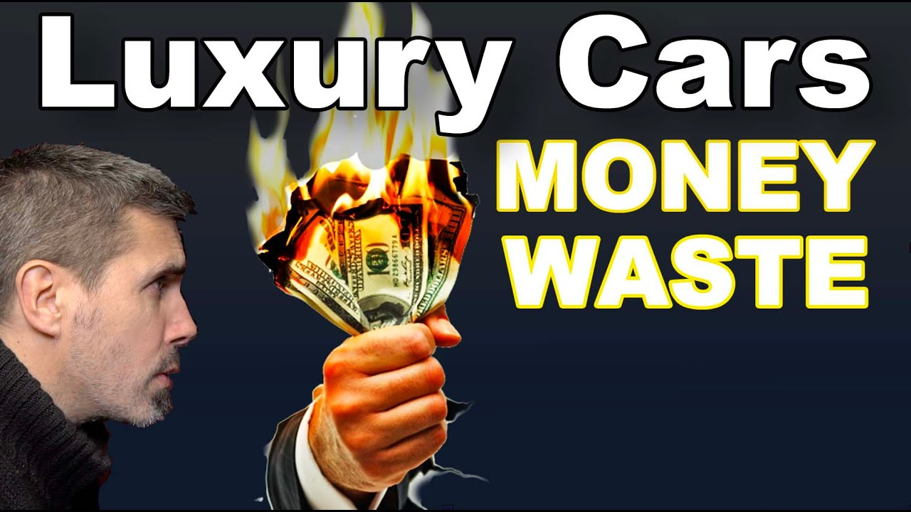Are Luxury Cars A Waste Of Money?