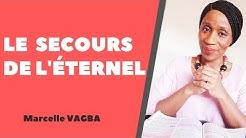 LE SECOURS DE L'ÉTERNEL / Marcelle VAGBA