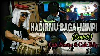 Download HADIRMU BAGAI MIMPI (Cover) Cak Alviin & Cak Edy