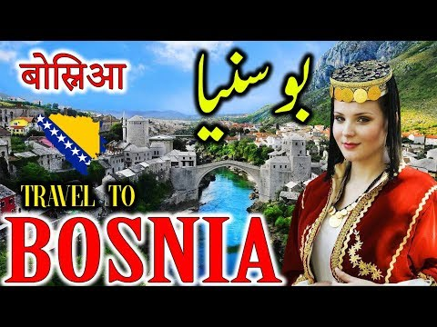 Travel to Bosnia | Full Documentary and History About Bosnia In Urdu & Hindi |بوسنیا کی سیر