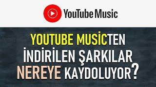 YouTube'dan indirilen müzikler nereye kaydediliyor? Resimi