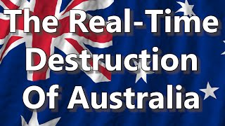 The Real-Time Destruction Of Australia