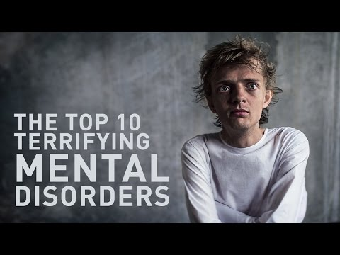 Top 10 Scary and Terrifying Mental Disorder