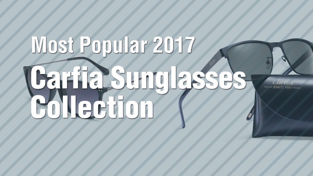 74fe426986 Carfia Sunglasses Collection    Most Popular 2017 - YouTube