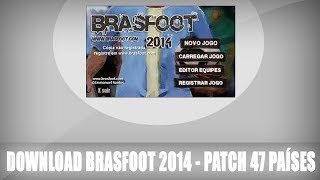 Download Brasfoot 2014 - Patch 47 Países