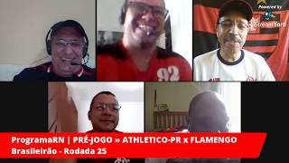 13/10/2019 - PRÉ-JOGO | ProgramaRN ESQUENTA » Athletico PR x Flamengo - 25ª rodada do Brasileirão