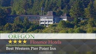 Best Western Pier Point Inn - Florence Hotels, Oregon