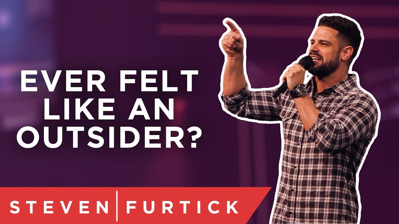 There's good news for the outsiders. | Pastor Steven Furtick