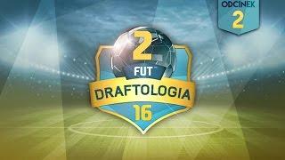 SZANSA CZY FARSA? #2 | DRAFTOLOGIA 2 | FIFA 16