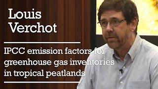 Louis Verchot - IPCC emission factors for greenhouse gas inventories in tropical peatlands
