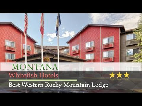Best Western Rocky Mountain Lodge - Whitefish Hotels, Montana