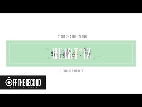 IZ*ONE (아이즈원) 2nd Mini Album [HEART*IZ] Highlight Medley