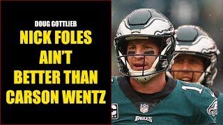 Doug Gottlieb: Nick Foles Ain't Better than Carson Wentz