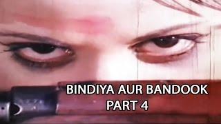 Bindiya Aur Bandook Full Hindi Movie (1972) - Part 4/6