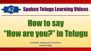 """0042 - How to say """"How are you?"""" in Telugu - Spoken Telugu Learning Videos (Beginner Level)"""