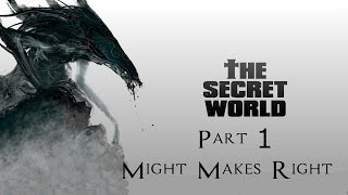 The Secret World Playthrough Part 1 - Might Makes Right