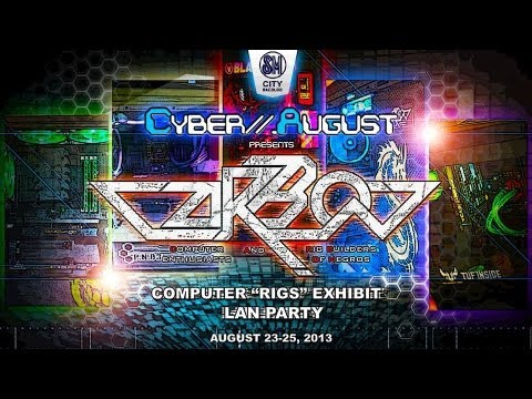 C.A.R.B.O.N. CyberAugust (Trailer) RIG SHOW EXHIBIT + LAN PARTY 08-23-2013