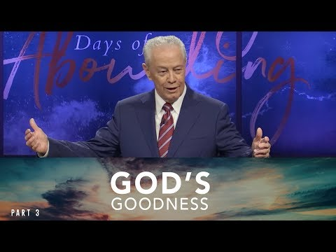 God's Goodness, Part 2 from YouTube · Duration:  28 minutes 35 seconds