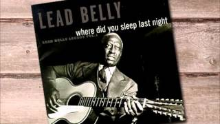 Lead Belly - Where Did You Sleep Last Night [Remastered HQ]+Lyrics