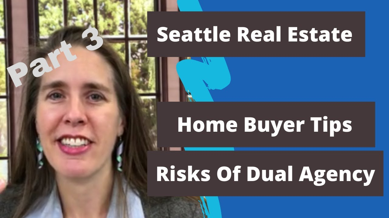 Home Buyers In Seattle - The Risks Of Dual Agency & Why You Need A Buyer's Agent (vs Seller's Agent)
