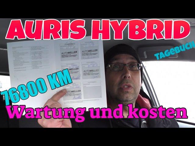 Wartung nach 76800 KM - Was ist dran ? - Auris Hybrid Tagebuch