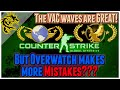 False Overwatch bans after the VAC waves - The only bad result of VAC waves.