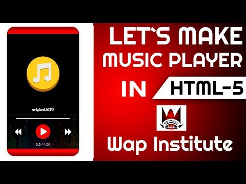 Developing A Music Player App In Html 5 Hosted By Wap Institute Powered By Sweetus Media Er Saurav