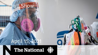CBC News: The National   Dire predictions as Ontario's breaks COVID-19 records   April 15, 2021