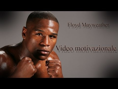 Floyd Mayweather ► ITALIANO VIDEO MOTIVAZIONALE