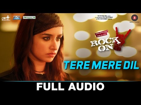 Tere Mere Dil Song Lyrics From Rock On 2