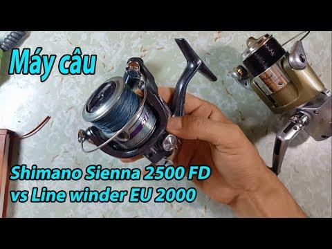 Giới thiệu 2 máy câu Shimano Sienna 2500FD và Line winder EU 2000 - máy câu khá tốt