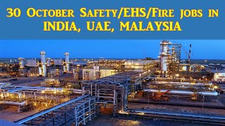 30 October Safety / EHS & Fire Jobs in India, UAE and Malaysia