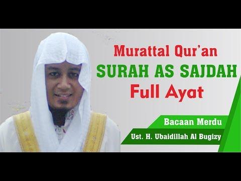 Murattal Al-Qur'an Merdu | Surah As Sajdah | Ust Ubaydillah Shaleh Al-Bugizy