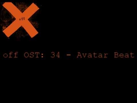 OFF OST: -34- Avatar Beat