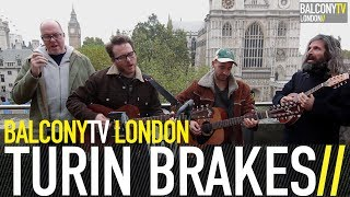TURIN BRAKES - WE WERE HERE (BalconyTV)