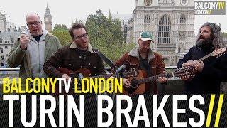 TURIN BRAKES - WE WERE HERE (BalconyTV)