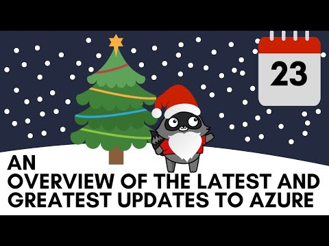 Day 23 - An Overview Of The Latest And Greatest Updates To Azure